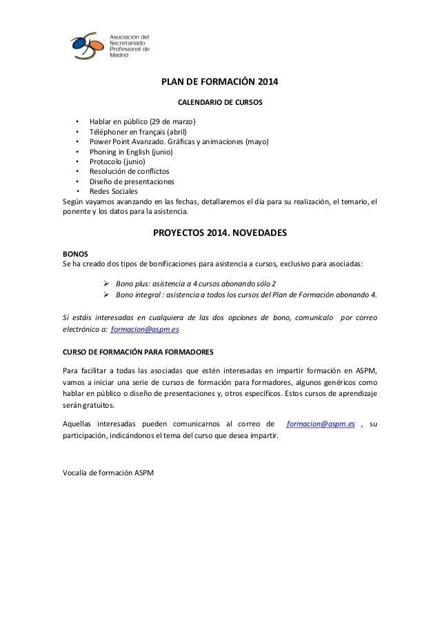 PLAN DE FORMACIÓN 2014 CALENDARIO DE CURSOS • Hablar en público (29 de marzo) • Téléphoner en français (abril) • Power Poi...
