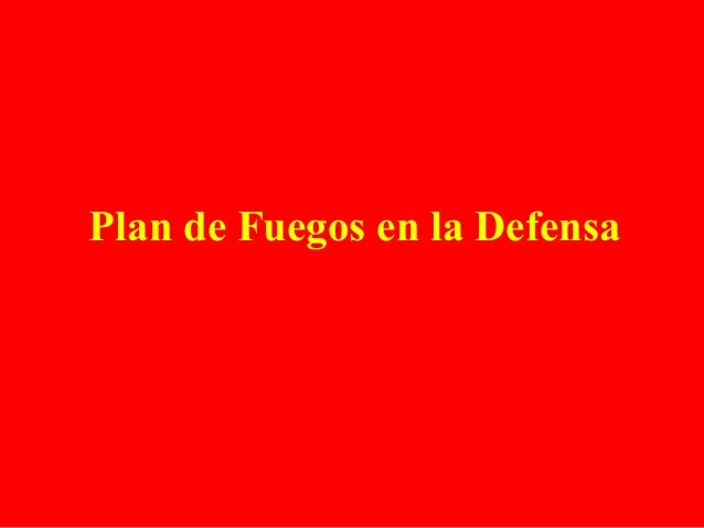 Plan de Fuegos en la Defensa