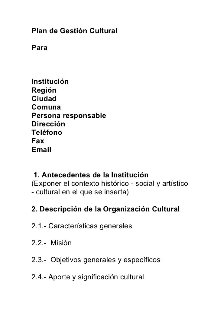 Plan de Gestión CulturalParaInstituciónRegiónCiudadComunaPersona responsableDirecciónTeléfonoFaxEmail 1. Antecedentes de l...