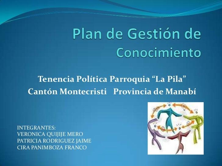 "Tenencia Política Parroquia ""La Pila""   Cantón Montecristi Provincia de ManabíINTEGRANTES:VERONICA QUIJIJE MEROPATRICIA RO..."