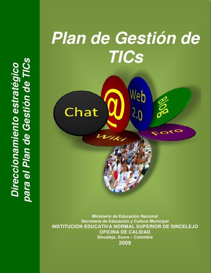 Direccionamiento estratégicopara el Plan de Gestión de TICs Plan de Gestión de TICsMinisterio de Educación NacionalSecreta...