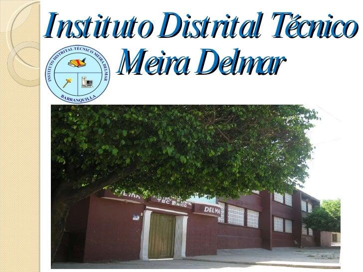 Instituto Distrital Técnico Meira Delmar