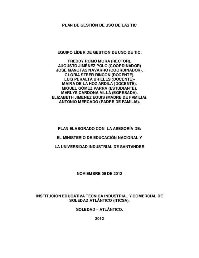 PLAN DE GESTIÓN DE USO DE LAS TIC         EQUIPO LÍDER DE GESTIÓN DE USO DE TIC:              FREDDY ROMO MORA (RECTOR).  ...