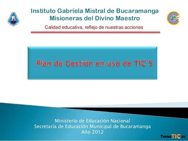 Instituto Gabriela Mistral de Bucaramanga       Misioneras del Divino Maestro     Calidad educativa, reflejo de nuestras a...