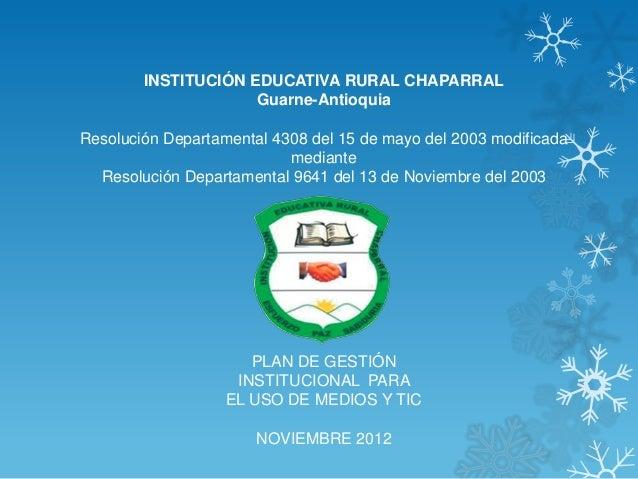 INSTITUCIÓN EDUCATIVA RURAL CHAPARRAL                     Guarne-AntioquiaResolución Departamental 4308 del 15 de mayo del...