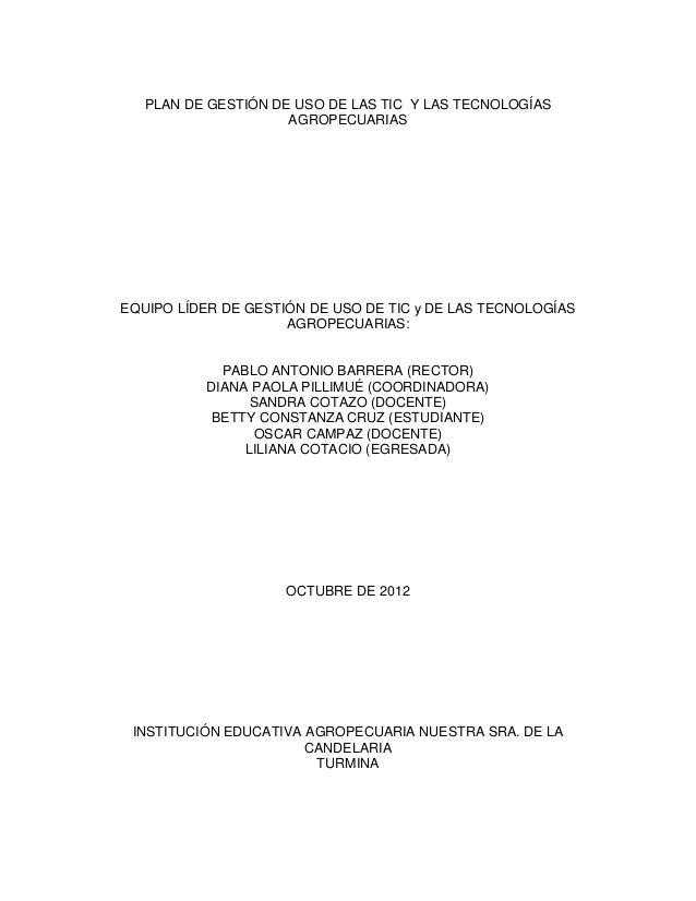 PLAN DE GESTIÓN DE USO DE LAS TIC Y LAS TECNOLOGÍAS                     AGROPECUARIASEQUIPO LÍDER DE GESTIÓN DE USO DE TIC...