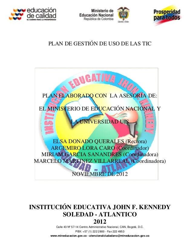 PLAN DE GESTIÓN DE USO DE LAS TIC   PLAN ELABORADO CON LA ASESORÍA DE:  EL MINISTERIO DE EDUCACIÓN NACIONAL Y             ...