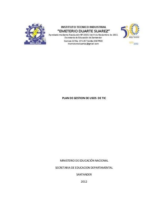 PLAN DE GESTION DE USOS DE TIC  MINISTERIO DE EDUCACIÓN NACIONALSECRETARIA DE EDUCACION DEPARTAMENTAL             SANTANDE...