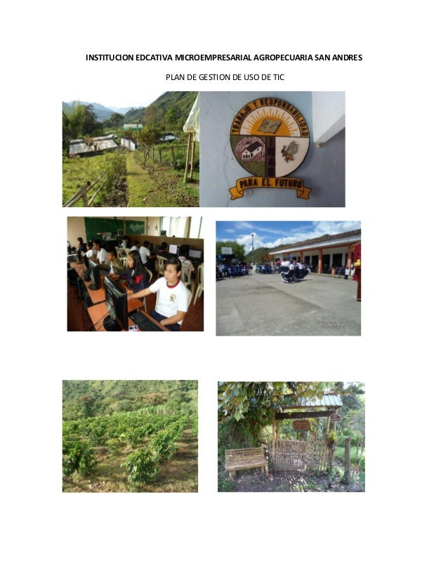 INSTITUCION EDCATIVA MICROEMPRESARIAL AGROPECUARIA SAN ANDRES                 PLAN DE GESTION DE USO DE TIC