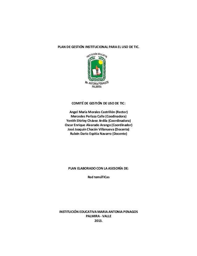 PLAN DE GESTIÓN INSTITUCIONAL PARA EL USO DE TIC.  COMITÉ DE GESTIÓN DE USO DE TIC:  Angel María Morales Castrillón (Recto...