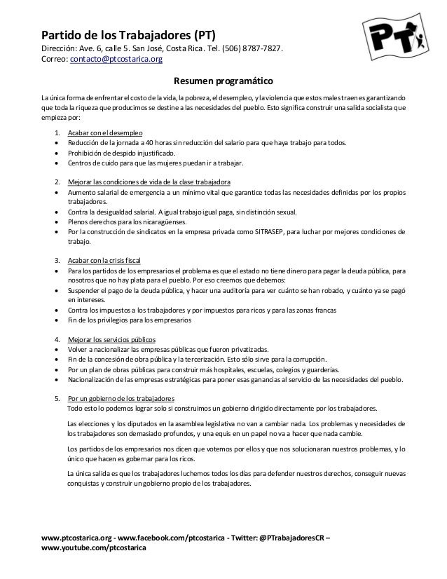 Partido de los Trabajadores (PT) Dirección: Ave. 6, calle 5. San José, Costa Rica. Tel. (506) 8787-7827. Correo: contacto@...
