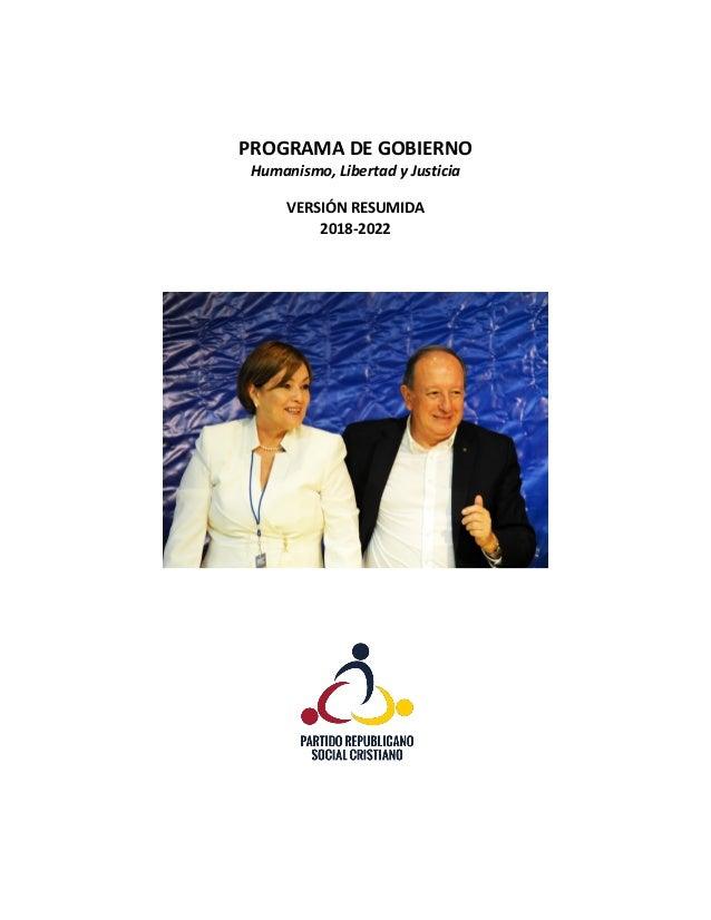 PROGRAMA DE GOBIERNO Humanismo, Libertad y Justicia VERSIÓN RESUMIDA 2018-2022