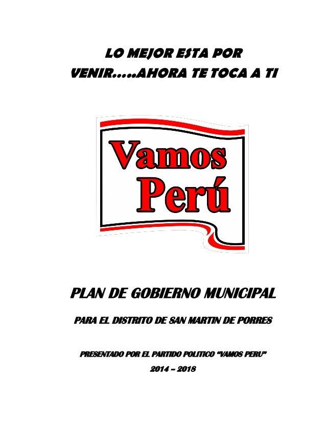 LO MEJOR ESTA POR VENIR…..AHORA TE TOCA A TI PLAN DE GOBIERNO MUNICIPAL PARA EL DISTRITO DE SAN MARTIN DE PORRES PRESENTAD...