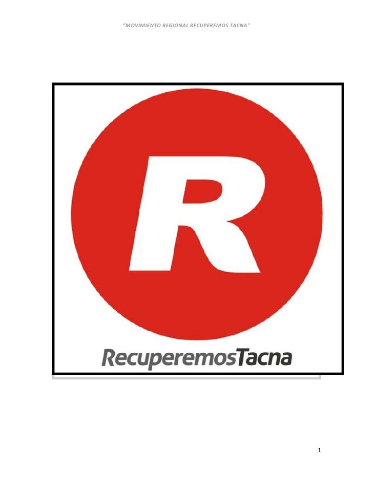 """PLAN DE GOBIERNO REGIONAL DEL """"MOVIMIENTO REGIONAL RECUPEREMOS TACNA""""<br />INDICE<br />I. SINTESIS DE LOS PRINCIPIOS Y VAL..."""