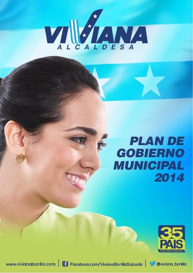 PLAN DE GOBIERNO MUNICIPAL 2014  www.vivianabonilla.com  Facebook.com/VivianaBonillaSalcedo  @viviana_bonilla