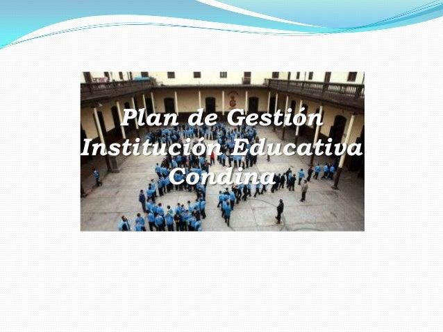 Plan de GestiónInstitución Educativa       Condina