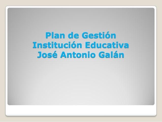 Plan de GestiónInstitución Educativa José Antonio Galán