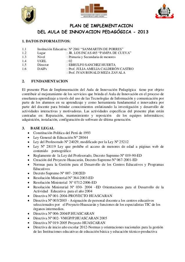 PLAN DE IMPLEMENTACION          DEL AULA DE INNOVACION PEDAGÓGICA - 20131. DATOS INFORMATIVOS:1.1       Institución Educat...