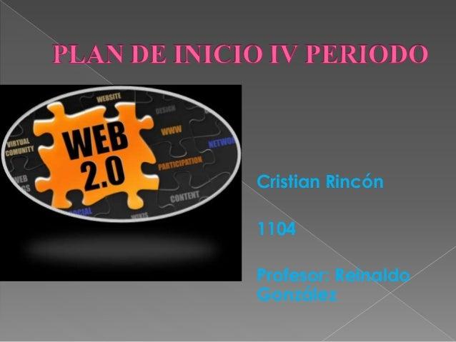 Cristian Rincón 1104 Profesor: Reinaldo González
