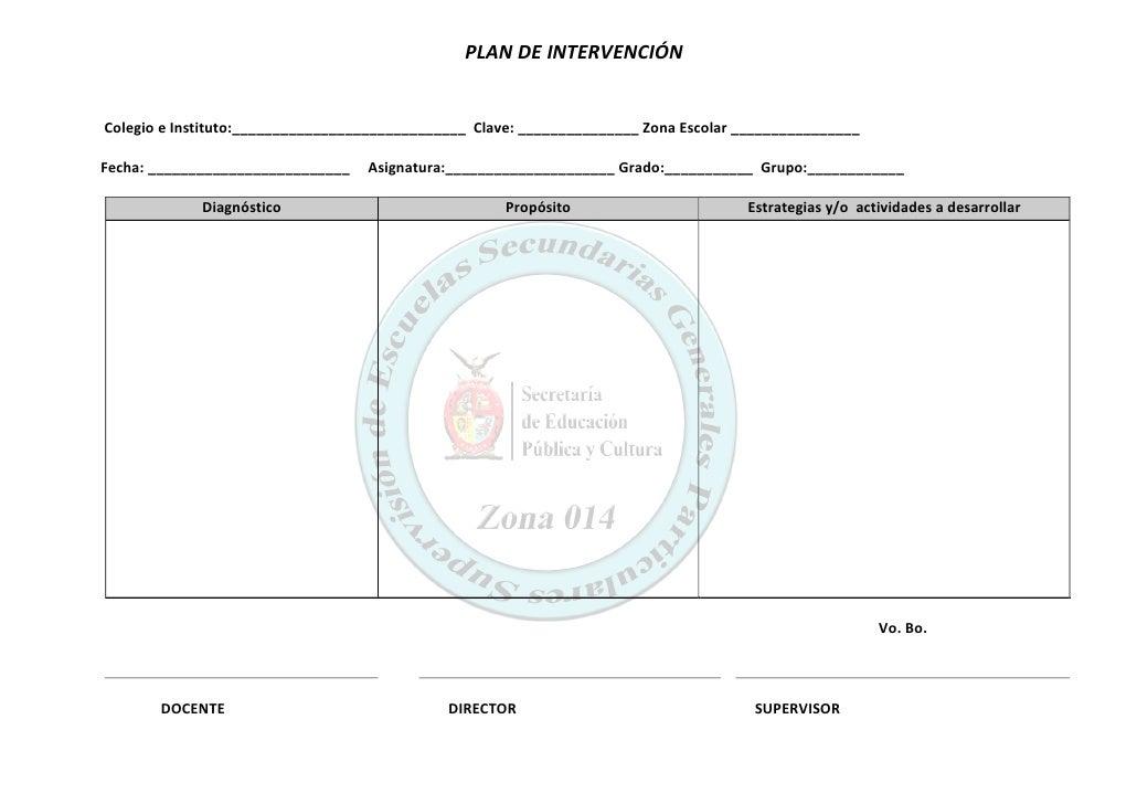 PLAN DE INTERVENCIÓN   Colegio e Instituto:_____________________________ Clave: _______________ Zona Escolar _____________...