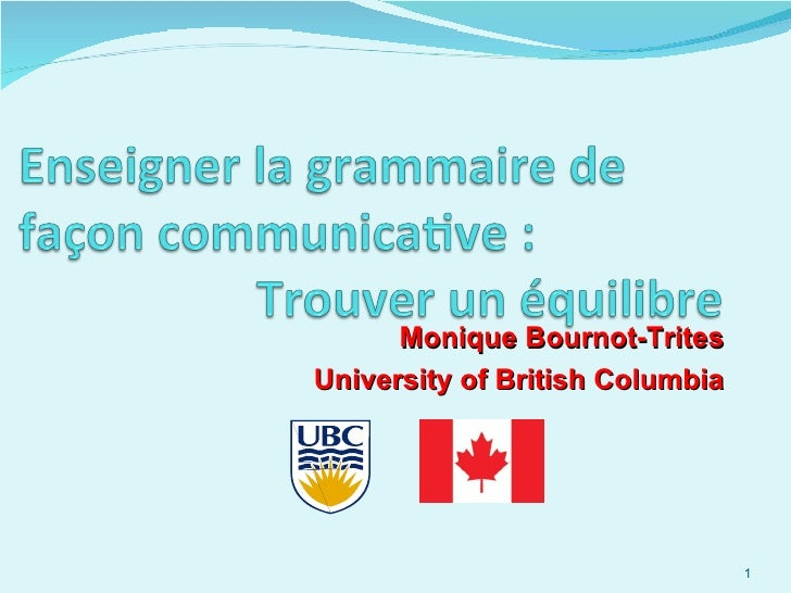 Monique Bournot-TritesUniversity of British Columbia                                 1