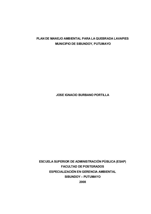 PLAN DE MANEJO AMBIENTAL PARA LA QUEBRADA LAVAPIES MUNICIPIO DE SIBUNDOY, PUTUMAYO  JOSE IGNACIO BURBANO PORTILLA  ESCUELA...