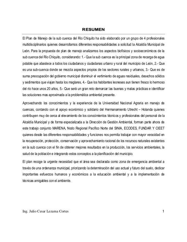 RESUMENEl Plan de Manejo de la sub cuenca del Río Chiquito ha sido elaborado por un grupo de 4 profesionalesmultidisciplin...