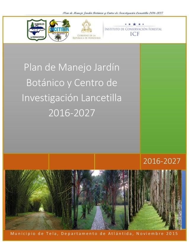 Plan de manejo jardin botanico lancetilla junio 2016 for Sanse 2016 jardin botanico