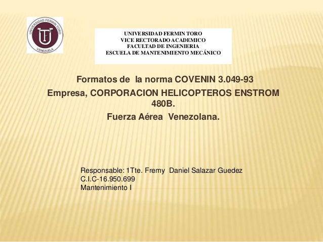 UNIVERSIDAD FERMIN TORO  VICE RECTORADO ACADEMICO  FACULTAD DE INGENIERIA  ESCUELA DE MANTENIMIENTO MECÁNICO  Formatos de ...