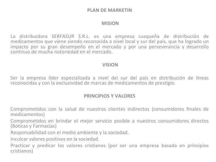 PLAN DE MARKETIN                                        MISIONLa distribuidora SERFASUR S.R.L. es una empresa cusqueña de ...