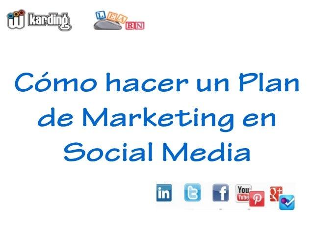 Cómo hacer un Plan de Marketing en Social Media