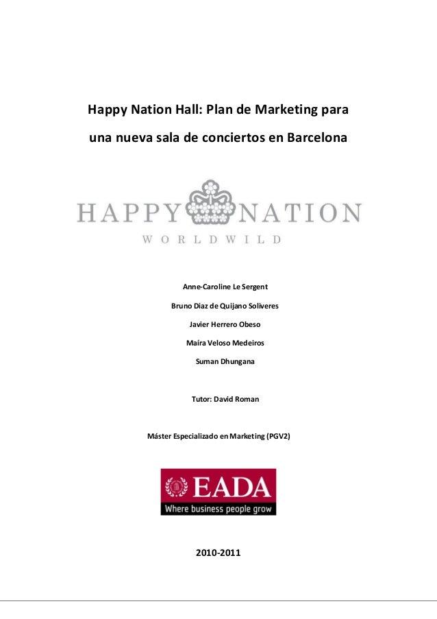 Happy Nation Hall: Plan de Marketing para una nueva sala de conciertos en Barcelona Anne-Caroline Le Sergent Bruno Diaz de...