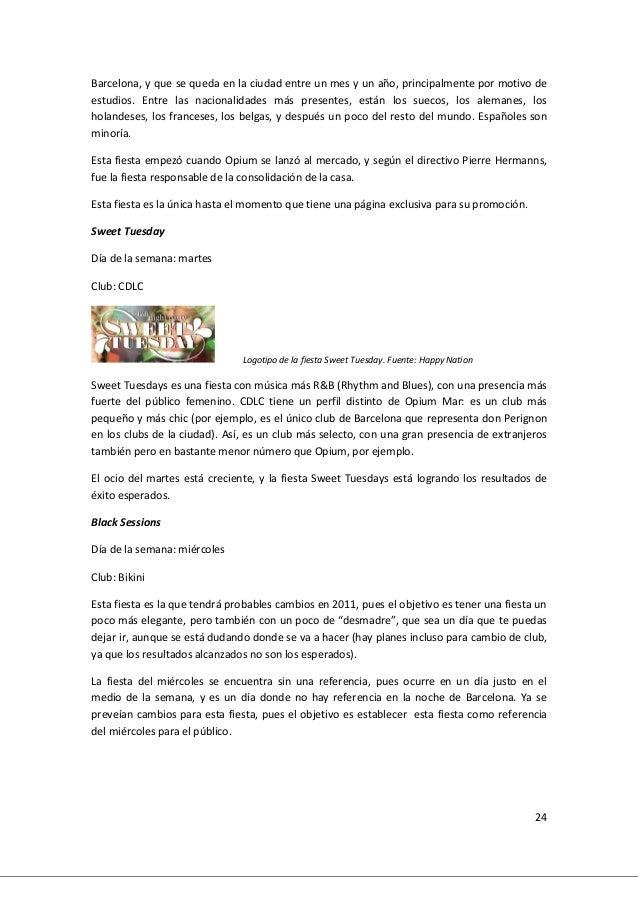 24 Barcelona, y que se queda en la ciudad entre un mes y un año, principalmente por motivo de estudios. Entre las nacional...