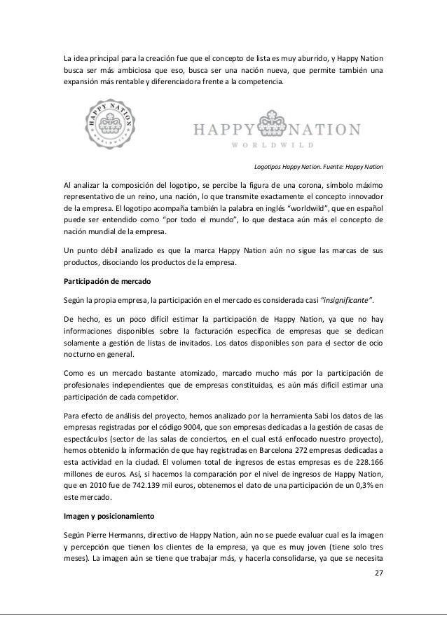 27 La idea principal para la creación fue que el concepto de lista es muy aburrido, y Happy Nation busca ser más ambiciosa...