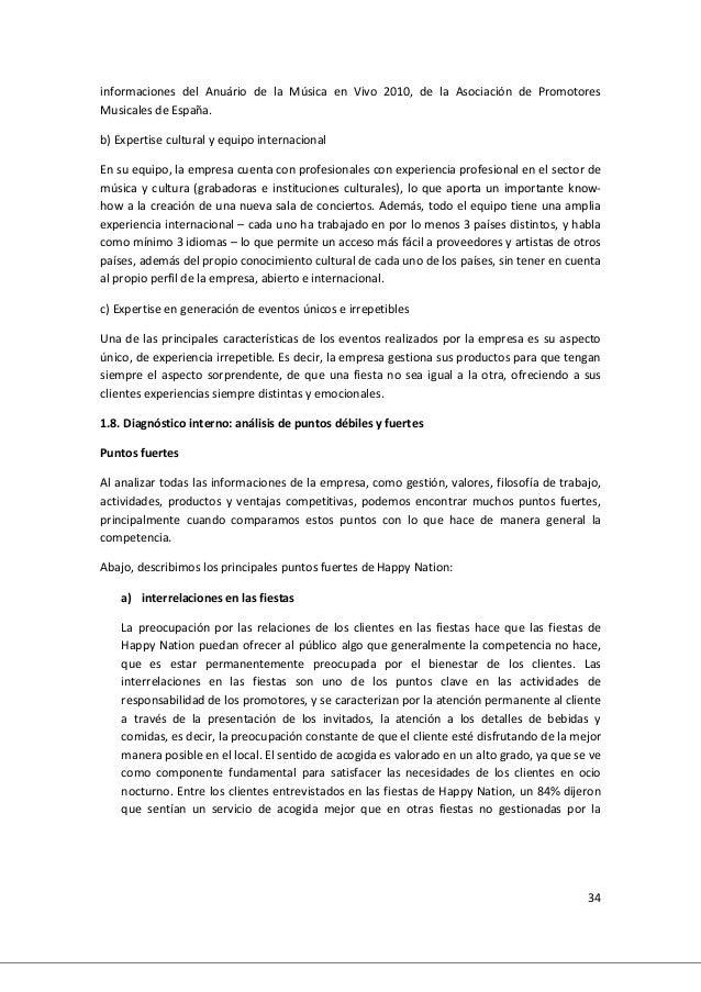 34 informaciones del Anuário de la Música en Vivo 2010, de la Asociación de Promotores Musicales de España. b) Expertise c...