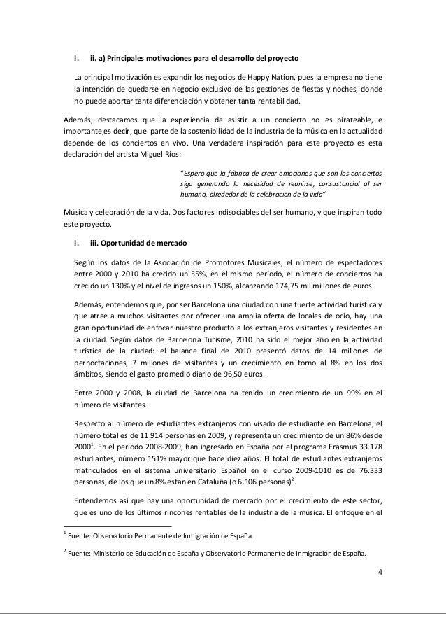 4 I. ii. a) Principales motivaciones para el desarrollo del proyecto La principal motivación es expandir los negocios de H...