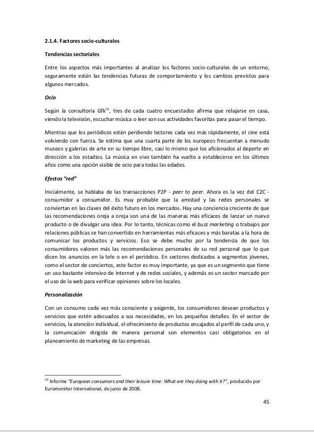 45 2.1.4. Factores socio-culturales Tendencias sectoriales Entre los aspectos más importantes al analizar los factores soc...