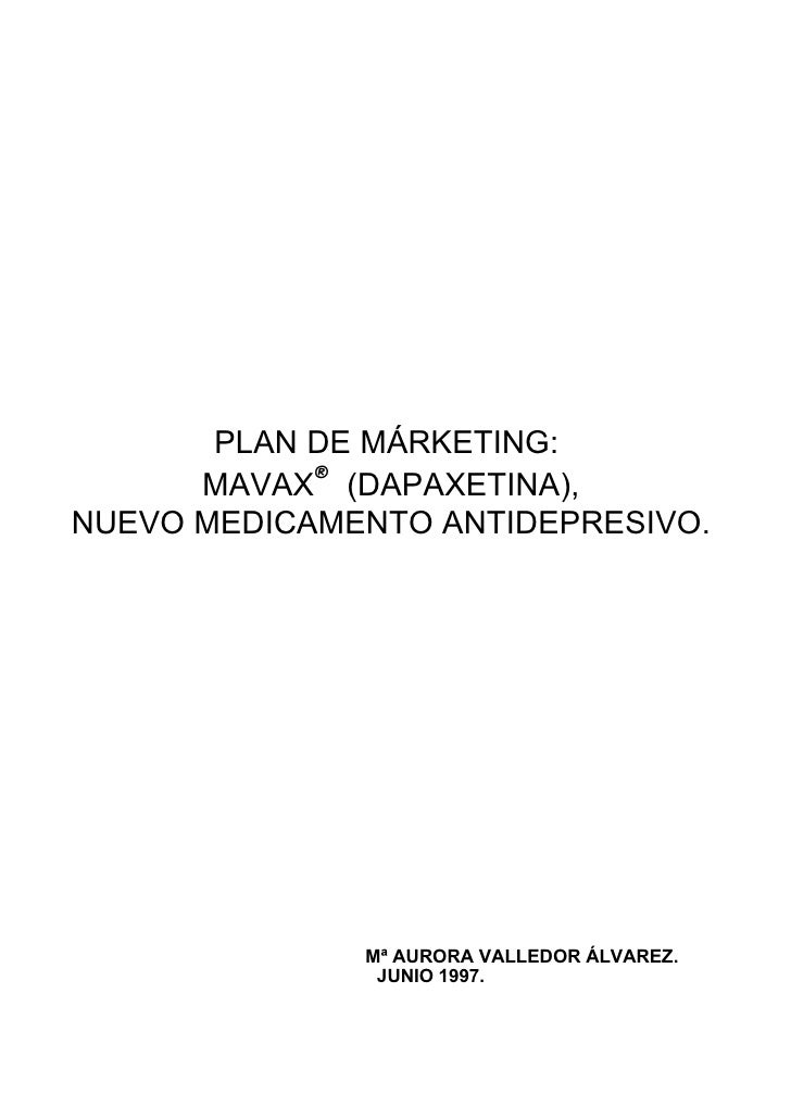 PLAN DE MÁRKETING:       MAVAX® (DAPAXETINA), NUEVO MEDICAMENTO ANTIDEPRESIVO.                   Mª AURORA VALLEDOR ÁLVARE...