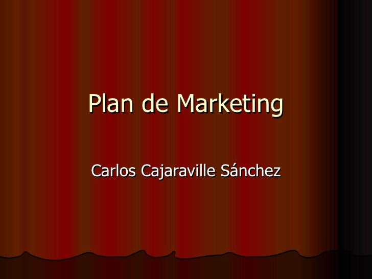 Plan de MarketingCarlos Cajaraville Sánchez