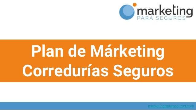 Plan de Márketing Corredurías Seguros marketingparaseguros.com