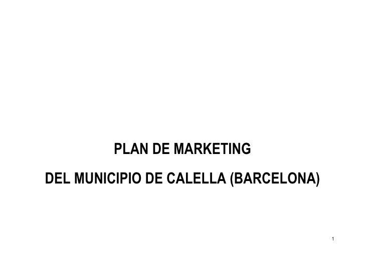 PLAN DE MARKETING DEL MUNICIPIO DE CALELLA (BARCELONA)                                          1