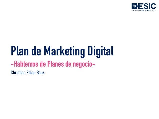 Plan de Marketing Digital Christian Palau Sanz -Hablemos de Planes de negocio-