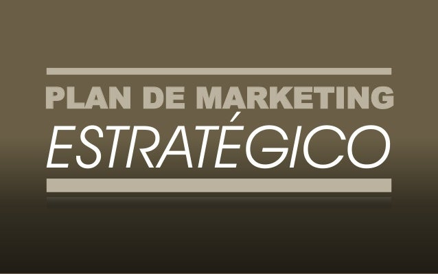 PLAN DE MARKETINGESTRATÉGICO