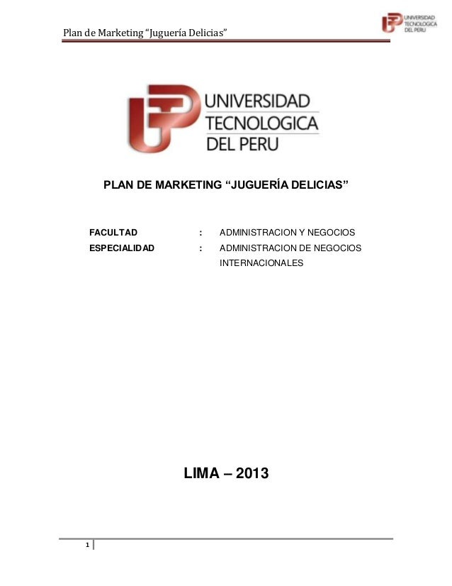 "Plan de Marketing ""Juguería Delicias""         PLAN DE MARKETING ""JUGUERÍA DELICIAS""     FACULTAD                 :    ADMI..."