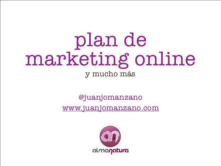 plan demarketing online        y mucho más      @juanjomanzano   www.juanjomanzano.com