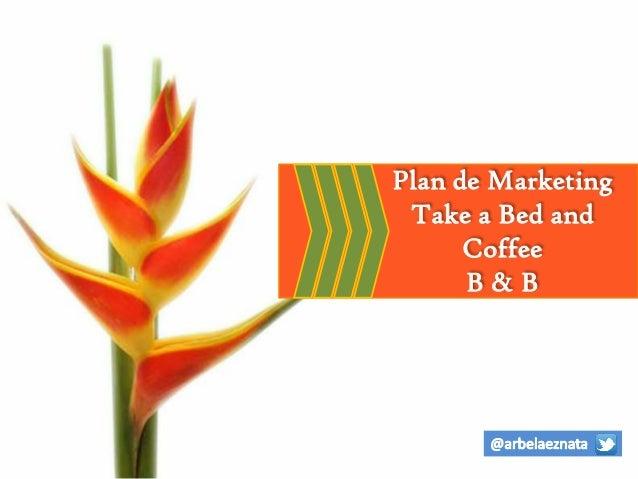 Plan de Marketing Take a Bed and Coffee B & B