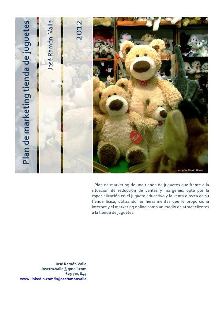 José Ramón Valle Plan de marketing tienda de juguetes                                                           2012      ...