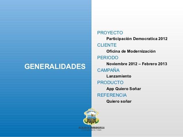 PROYECTO                   Participación Democratica 2012                CLIENTE                   Oficina de Modernizació...