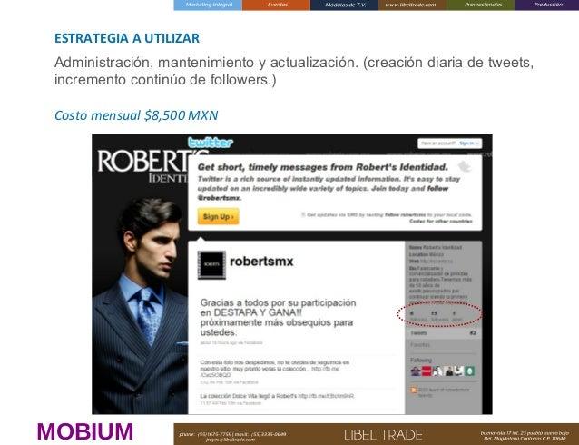 ESTRATEGIA A UTILIZAR Administración, mantenimiento y actualización. (creación diaria de tweets, incremento continúo de fo...