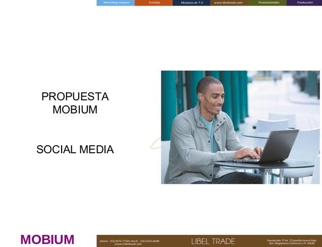 PROPUESTA MOBIUM SOCIAL MEDIA  MOBIUM